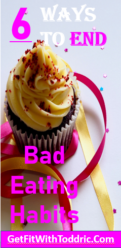 6 ways to end bad eating habits