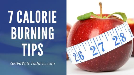 7 Calorie Burning Tips