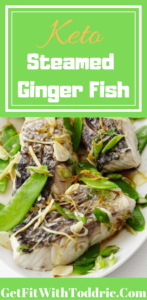 Keto Steamed Ginger Fish